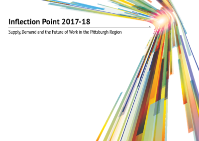 Inflection Point: Supply, Demand and the Future of Work in the Pittsburgh Region (2017-18)